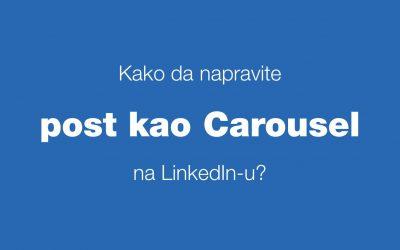 QUICK TIP – Kako da napravite post koji liči na Carousel Ads na LinkedIn-u?